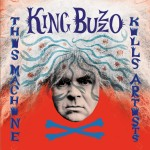 King Buzzo - This Machine Kills Artists