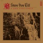 Steve Von Till - A Life Unto Itself