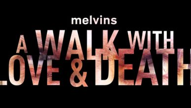 The Melvins Return on July 7 with Double Album & Short Film: A Walk With Love and Death